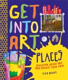 Get into Art: Places PB