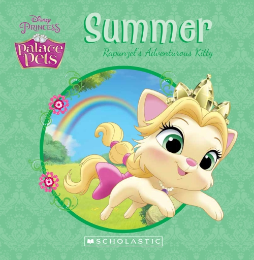 Palace Pets: Summer: Rapunzel's Adventurous Kitty