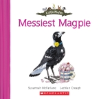 Little Mates: Messiest Magpie