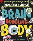 Horrible Science: The Brain Boggling Body Book