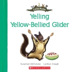 YELLING YELLOW-BELLIED GLIDER