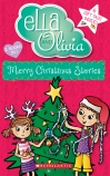 Ella and Olivia: Merry Christmas Stories