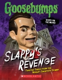 Goosebumps the Movie: Slappy's Revenge