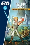 Star Wars Rebels Galactic Reading Adventure: Use the Force! Level 2