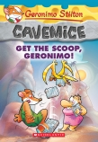 Geronimo Stilton Cavemice #9: Get the Scoop, Geronimo!