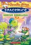 Geronimo Stilton Spacemice #5: Rescue Rebellion