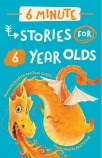 Six Minute Stories for Six Year Olds