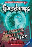Goosebumps Classic #7: Be Careful What You Wish For