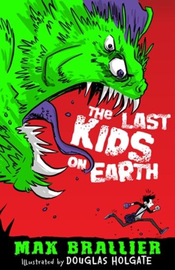 Last Kids on Earth                                                                                   - Book