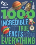 1000 INCREDIBLE BUT TRUE FACTS