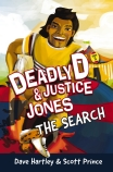 Deadly D & Justice Jones: #3 Search