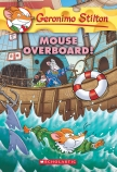 Geronimo Stilton #62: Mouse Overboard