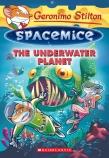 Geronimo Stilton Spacemice #6: Underwater Planet