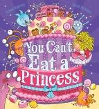 YOU CAN'T EAT A PRINCESS NE