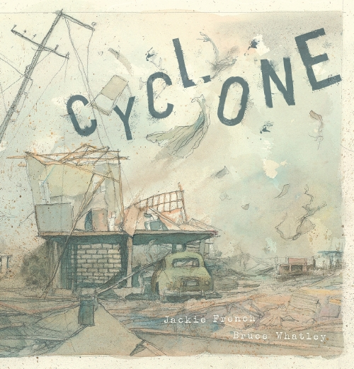 Cyclone by Jackie French and Bruce Whatley