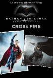 Batman vs Superman: Dawn of Justice: Crossfire