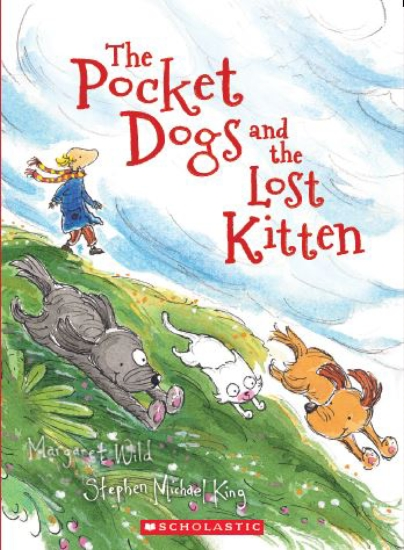 Pocket Dogs and the Lost Kitten by Margaret Wild and Stephen Michael King