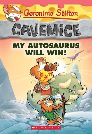 Geronimo Stilton Cavemice #10: My Autosaurus Will Win!
