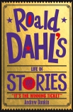 Roald Dahl's Life in Stories (Centenary edition)