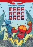 Phoenix Presents Mega Robo Bros