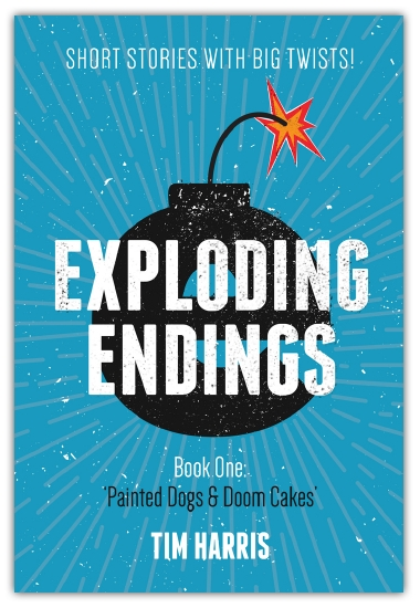 Exploding Endings: Painted Dogs & Doom Cakes Book 1                                                  - Book