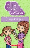 Ella and Olivia: #18 Happy Campers
