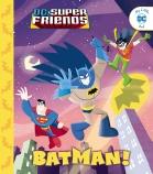 DC Super Friends: Batman!