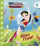 DC Super Friends: Hero Team!