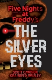 Five Nights at Freddy's : Silver Eyes