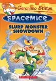 Geronimo Stilton Spacemice #9: Slurp Monster Showdown