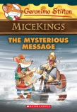 Geronimo Stilton Micekings: #5 Mysterious Message