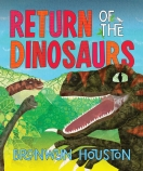 Return of the Dinosaurs