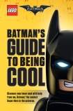 LEGO: The Batman Movie: Batman's Guide to Being Cool