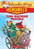 Geronimo Stilton Heromice: #7 Time Machine Trouble