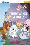 Disney Whisker Haven Level 1 Reader: Throwing a Ball