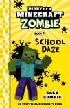 Diary of a Minecraft Zombie #5: School Daze