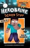 Herobrine's Wacky Adventures: #2 Herobrine's Scared Stiff