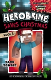 Herobrine's Wacky Adventures #3:  Herobrine Saves Christmas