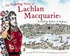 Startling Story of Lachlan Macquarie: Founding Father or Failure