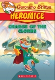 Geronimo Stilton Heromice #8 : Charge of the Clones
