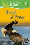 Kingfisher Readers: Birds of Prey (Level 2)