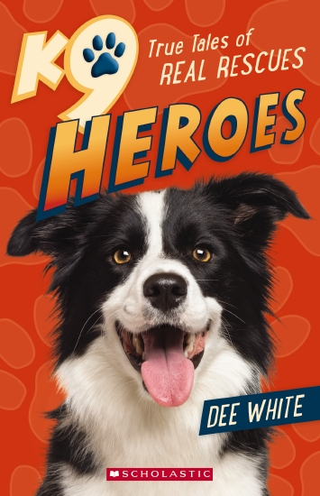 K9 Heroes True Tales of Real Rescues