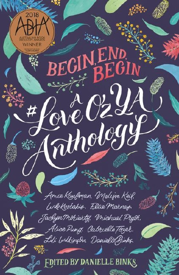 Begin, End, Begin: A Love Oz YA Anthology