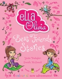 Ella and Olivia Treasury: Best Friends Stories