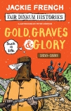 Fair Dinkum Histories #4: Gold, Graves and Glory