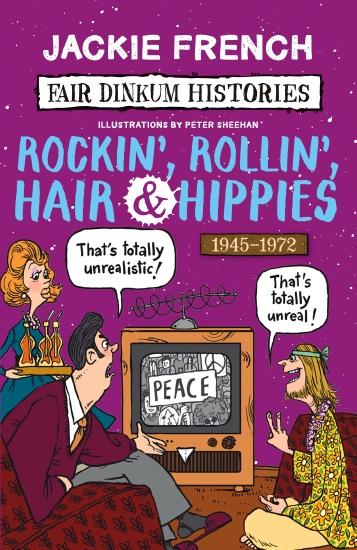 Fair Dinkum Histories #7: Rockin', Rollin', Hair & Hippies