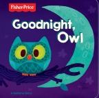 Fisher Price Goodnight, Owl Board Book