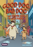 Phoenix Presents: Good Dog Bad Dog: The Golden Bone of Alexandria