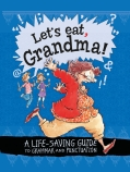 Let's Eat, Grandma! A Life-saving Guide to Grammar & Punctuation