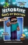 Herobrine's Wacky Adventures #4: Herobrine Goes on Vacation